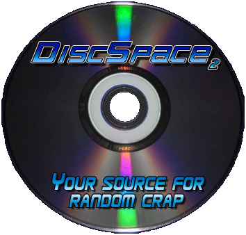 DiscSpace: Your source for random crap